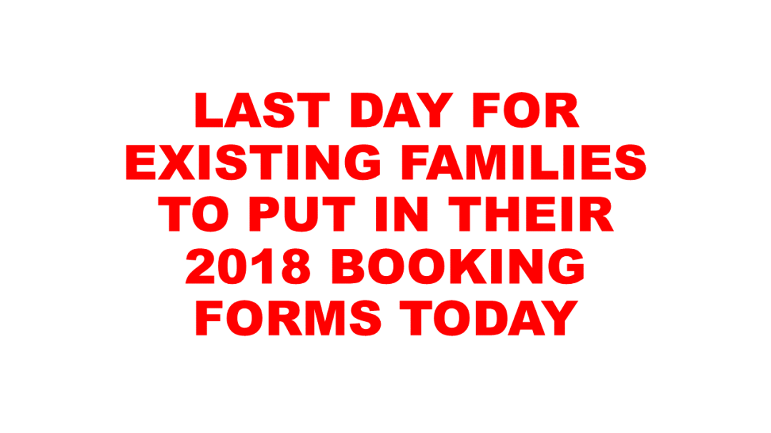 LAST DAY FOR EXISTING FAMILIES TO PUT IN